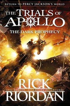 The Trials of Apollo - The Dark Prophecy - Riordan, Rick