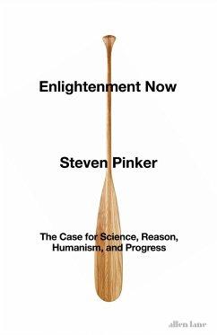 Enlightenment Now - Pinker, Steven