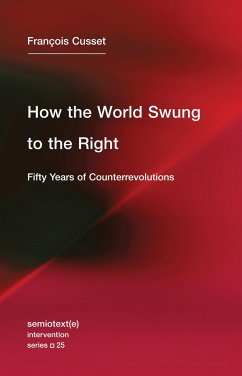 How the World Swung to the Right - Cusset, Francois
