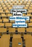Die jungen Alten: vom Bildungssystem vergessen (eBook, PDF)