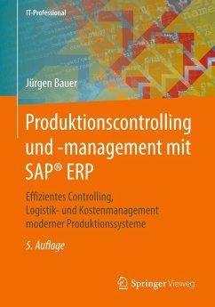 Produktionscontrolling und -management mit SAP® ERP - Bauer, Jürgen