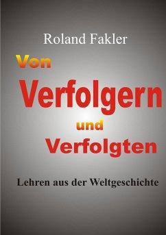 Von Verfolgern und Verfolgten - Fakler, Roland