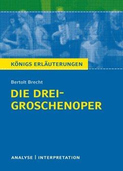 Die Dreigroschenoper. Königs Erläuterungen. (eBook, ePUB) - Bernhardt, Rüdiger; Brecht, Bertolt