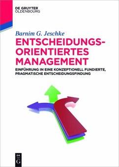 Entscheidungsorientiertes Management (eBook, PDF) - Jeschke, Barnim G.