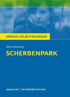 Scherbenpark. Königs Erläuterungen. (eBook, ePUB) - Bronsky, Alina; Lühe, Marion