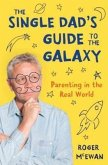 The Single Dad's Guide to the Galaxy (eBook, ePUB)