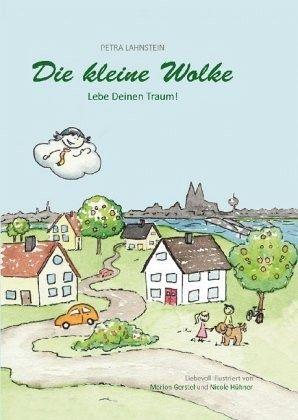 Die kleine Wolke - Lebe Deinen Traum! von Petra Lahnstein portofrei ...