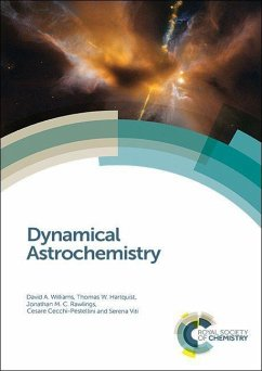 Dynamical Astrochemistry - Williams, David A. (University College London, UK); Hartquist, Thomas W. (University of Leeds, UK); Rawlings, Jonathan M. C. (University College London, UK)