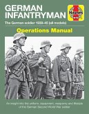 German Infantryman Operations Manual: The German Soldier 1939-45 (All Models)