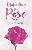 Unfolding The Rose