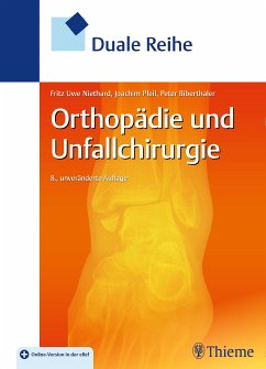 Duale Reihe Orthopädie und Unfallchirurgie (eBook, PDF) - Niethard, Fritz Uwe; Pfeil, Joachim; Biberthaler, Peter
