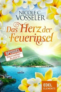Das Herz der Feuerinsel (eBook, ePUB) - Vosseler, Nicole C.