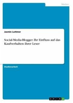 Social-Media-Blogger. Ihr Einfluss auf das Kaufverhalten ihrer Leser