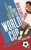 The Story of the World Cup: 2018: The Essential Companion to Russia 2018