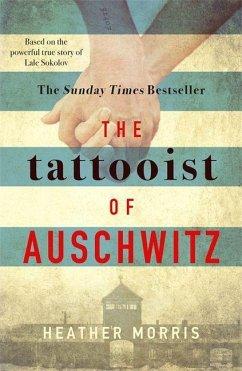 The Tattooist of Auschwitz - Morris, Heather