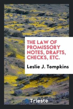 The Law of Promissory Notes, Drafts, Checks, Etc.