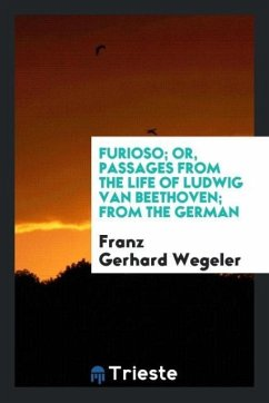 Furioso; Or, Passages from the Life of Ludwig Van Beethoven; From the German