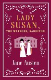 Lady Susan, The Watsons, Sanditon