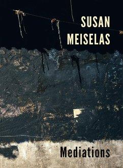 Susan Meiselas: Mediations - Meiselas, Susan