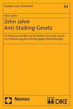 Zehn Jahre Anti-Stalking-Gesetz (eBook, PDF) - Spohn, Viola
