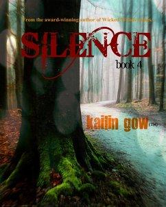 Silence (Wicked Woods Series, #4) (eBook, ePUB) - Gow, Kailin