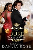 The Duke Takes A Wife (Not Just Royals, #1) (eBook, ePUB)
