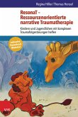 ResonaT - Ressourcenorientierte narrative Traumatherapie (eBook, PDF)