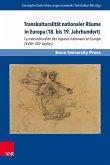 Transkulturalität nationaler Räume in Europa (18. bis 19. Jahrhundert). Übersetzungen, Kulturtransfer und Vermittlungsinstanzen (eBook, PDF)