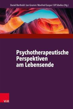 Psychotherapeutische Perspektiven am Lebensende (eBook, PDF) - Sibelius, Ulf