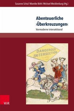 Abenteuerliche ?Überkreuzungen? (eBook, PDF)