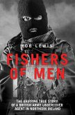 Fishers of Men - The Gripping True Story of a British Undercover Agent in Northern Ireland (eBook, ePUB)