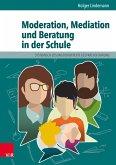 Moderation, Mediation und Beratung in der Schule (eBook, PDF)