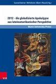 2012 - die globalisierte Apokalypse aus lateinamerikanischer Perspektive (eBook, PDF)