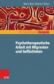 Psychotherapeutische Arbeit mit Migranten und Geflüchteten (eBook, PDF)