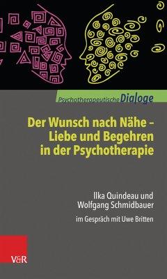 Der Wunsch nach Nähe - Liebe und Begehren in der Psychotherapie (eBook, PDF) - Quindeau, Ilka; Schmidbauer, Wolfgang