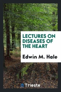 Lectures on Diseases of the Heart