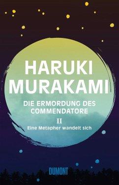 Eine Metapher wandelt sich / Die Ermordung des Commendatore Bd.2 - Murakami, Haruki