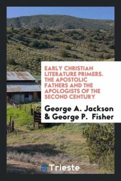 Early Christian Literature Primers. The Apostolic Fathers and the Apologists of the Second Century