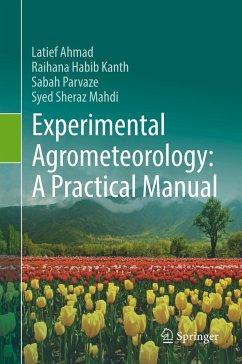 Experimental Agrometeorology: A Practical Manual