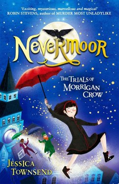 Nevermoor 01: The Trials of Morrigan Crow - Townsend, Jessica