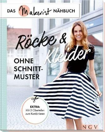 Röcke und Kleider ohne Schnittmuster von Yvonne Reidelbach; Rabea ...