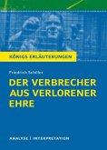 Der Verbrecher aus verlorener Ehre von Friedrich Schiller. Textanalyse und Interpretation mit ausführlicher Inhaltsangabe und Abituraufgaben mit Lösungen. (eBook, PDF)