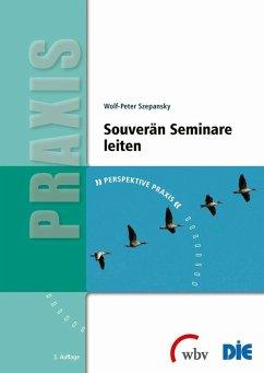 Souverän Seminare leiten (eBook, PDF) - Szepansky, Wolf-Peter