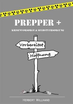 Prepper + (eBook, ePUB) - Willhand, Herbert