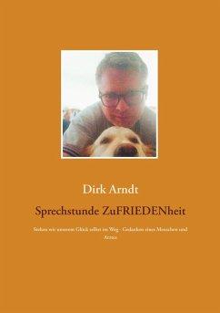 Sprechstunde Zufriedenheit (eBook, ePUB) - Arndt, Dirk