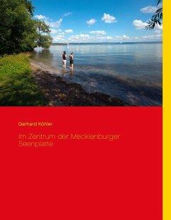 Im Zentrum der Mecklenburger Seenplatte (eBook, ePUB)