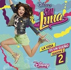 Soy Luna: La Vida Es Un Sueno 2 (Int.Version) - Elenco De Soy Luna