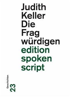 Die Fragwürdigen (eBook, ePUB) - Keller, Judith