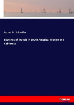 Sketches of Travels in South America, Mexico and California