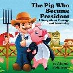 The Pig Who Became President (eBook, ePUB)